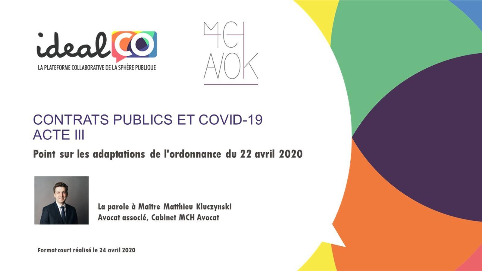 Contrats publics et Covid-19. Acte III - Point sur les adaptations de l'ordonnance du 22 avril 2020