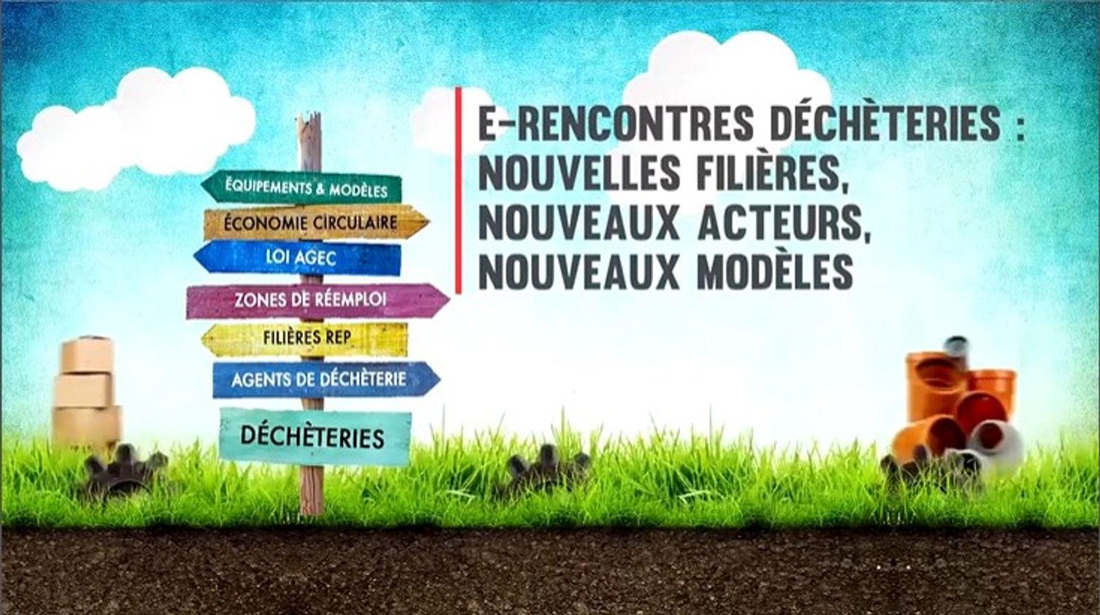 E-Rencontres déchèteries - Séance plénière de clôture - La déchèterie : porte d'entrée de l'économie circulaire de son territoire ?