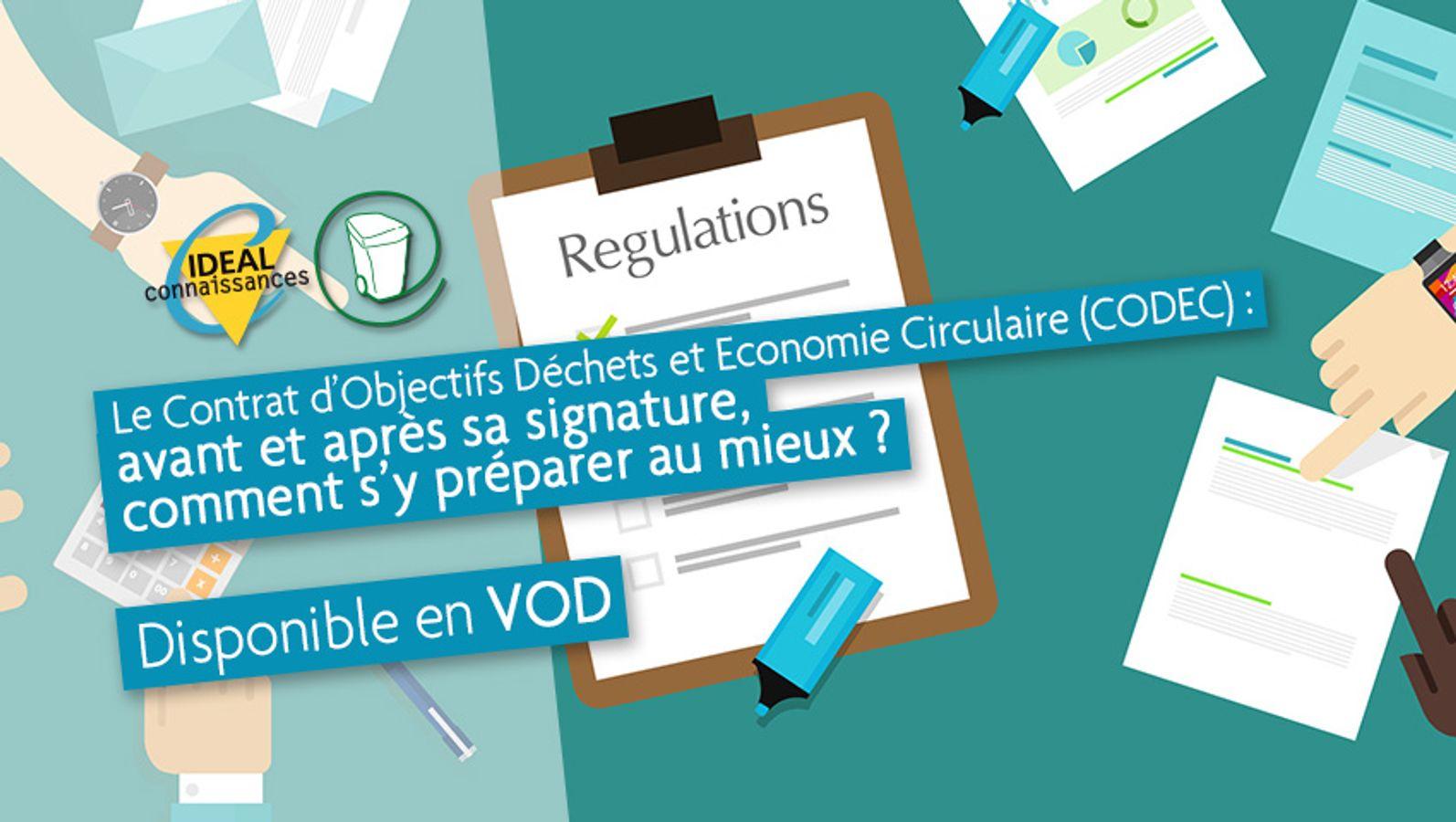 Le Contrat d'Objectifs Déchets et Economie Circulaire (CODEC) :  avant et après sa signature, comment s'y préparer au mieux ?