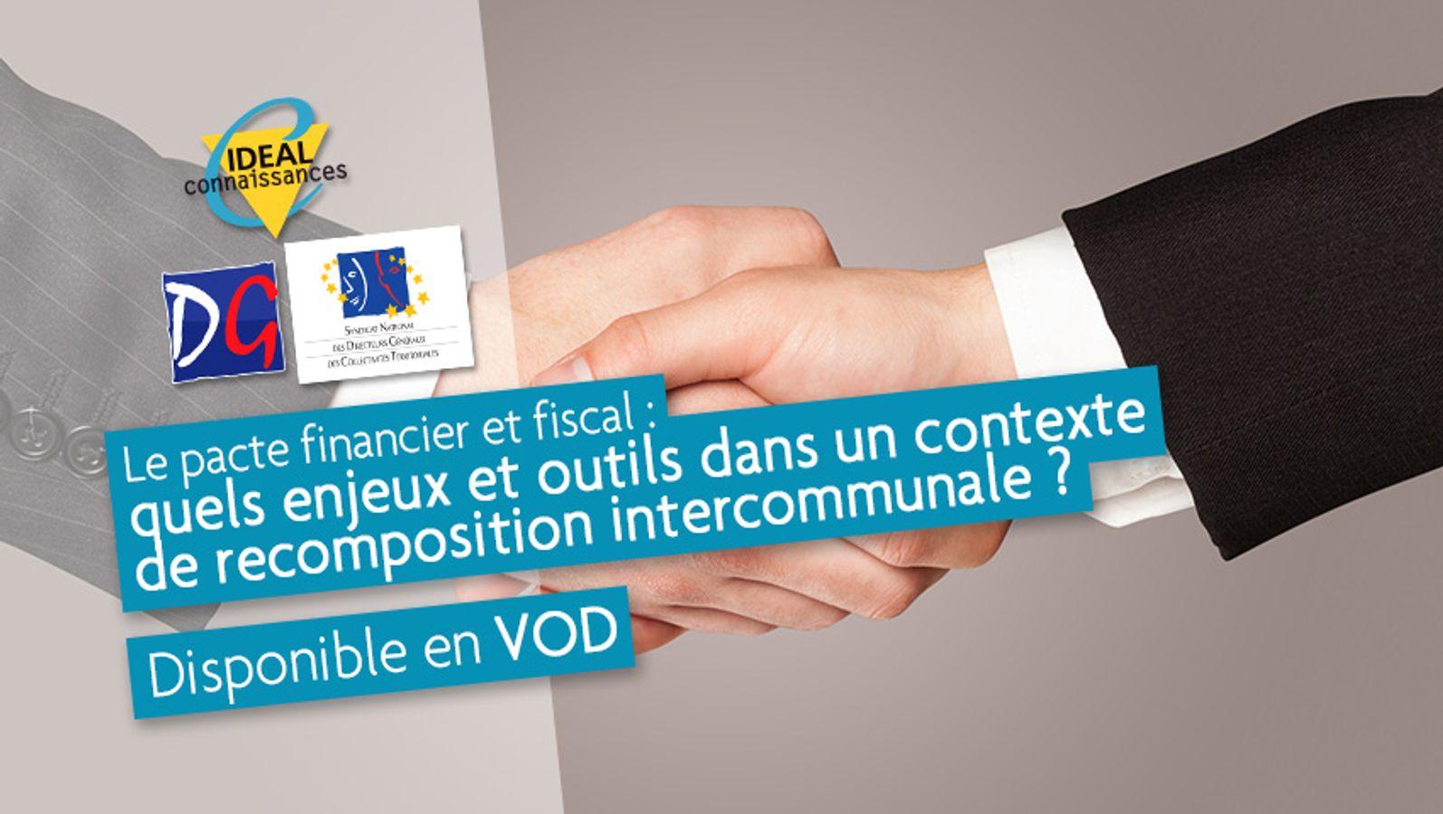 Le pacte financier et fiscal : quels enjeux et outils dans un contexte de recomposition intercommunale ?