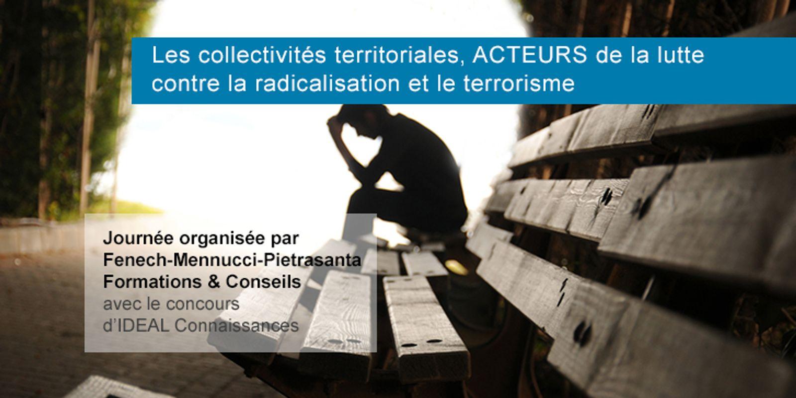 Les collectivités territoriales, acteurs de la lutte contre la radicalisation et le terrorisme