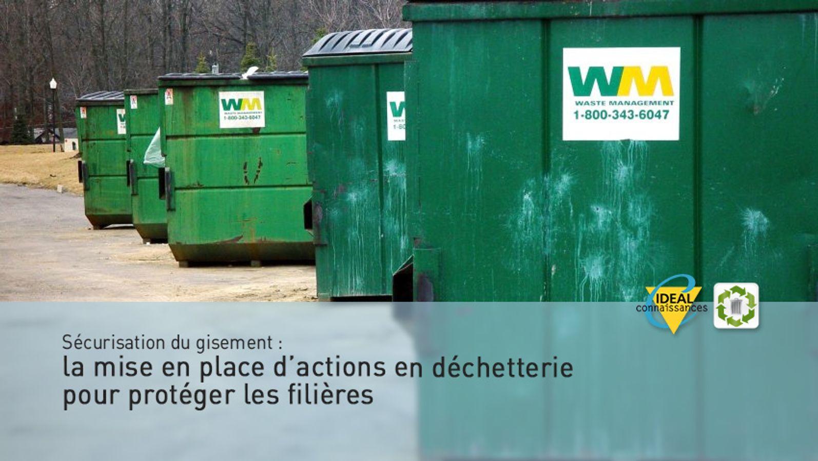 Sécurisation du gisement : la mise en place d'actions en déchetterie pour protéger les filières