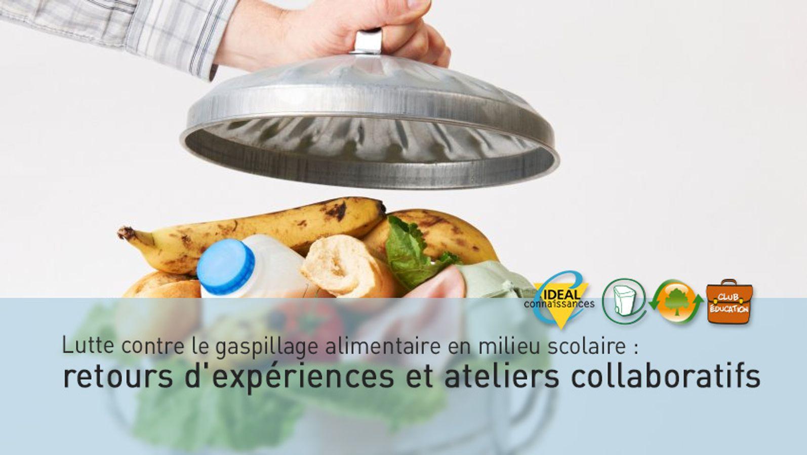 Lutte contre le gaspillage alimentaire en milieu scolaire: retours d'expériences et ateliers collaboratifs