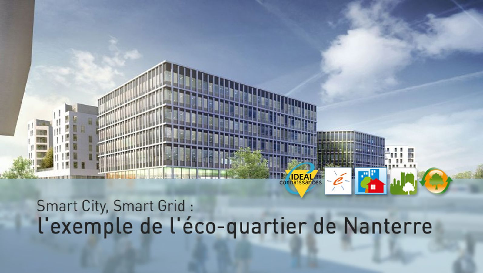 Smart City, Smart Grid : l'exemple de l'éco-quartier de Nanterre