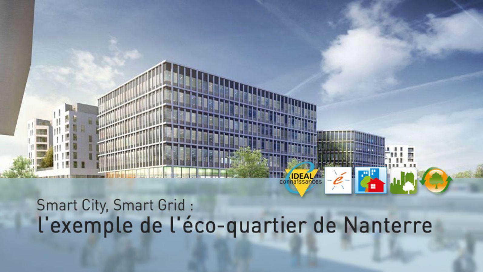 Smart City, Smart Grid : l'exemple de l'éco-quartier de Nanterre