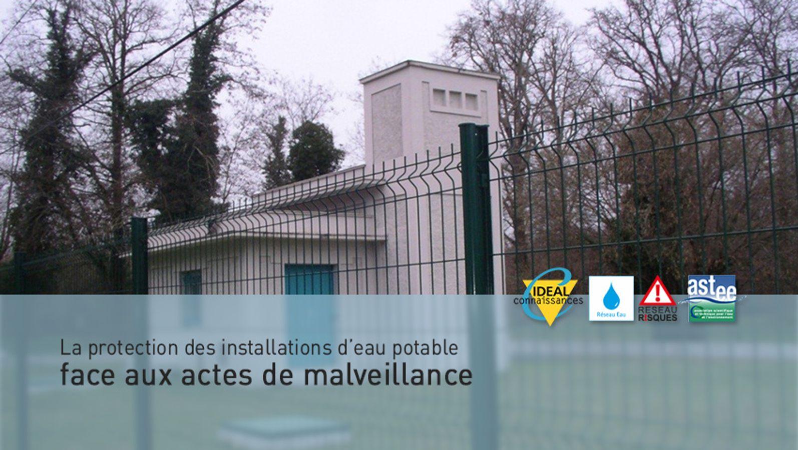 La protection des installations d'eau potable face aux actes de malveillance