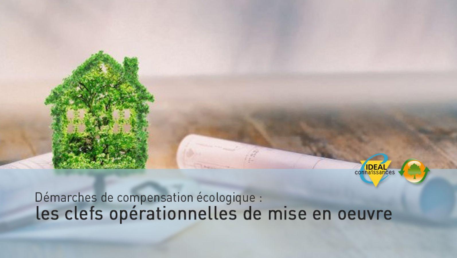 Démarches de compensation écologique : les clefs opérationnelles de mise en oeuvre