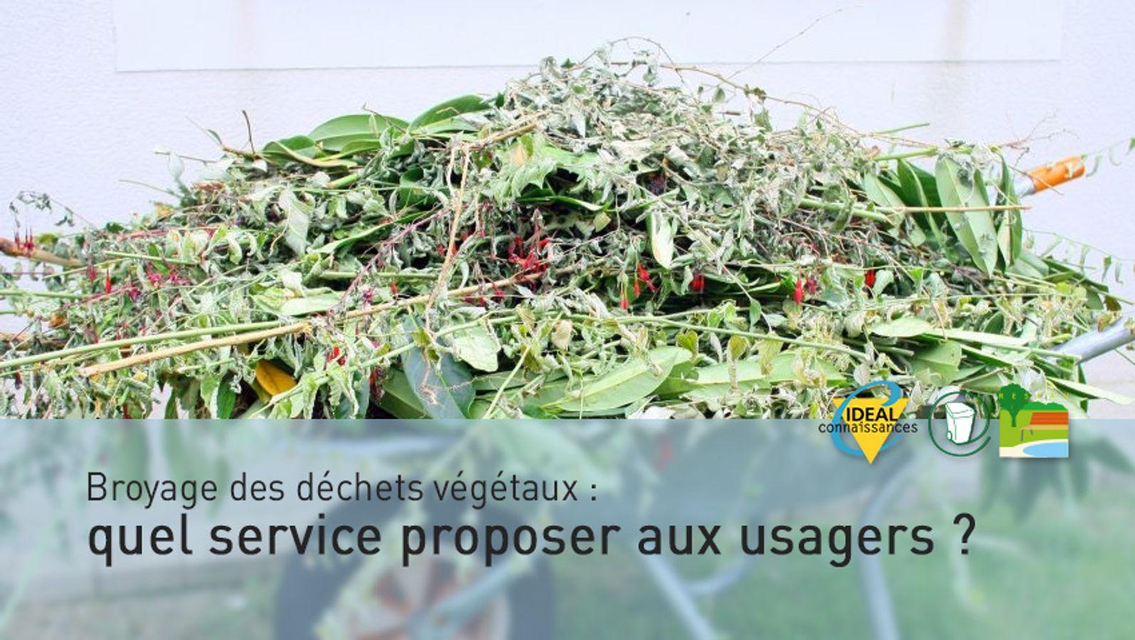 Broyage des déchets végétaux : quel service proposer aux usagers ?