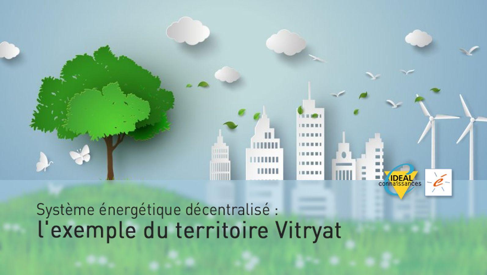 Système énergétique décentralisé : l'exemple du territoire Vitryat