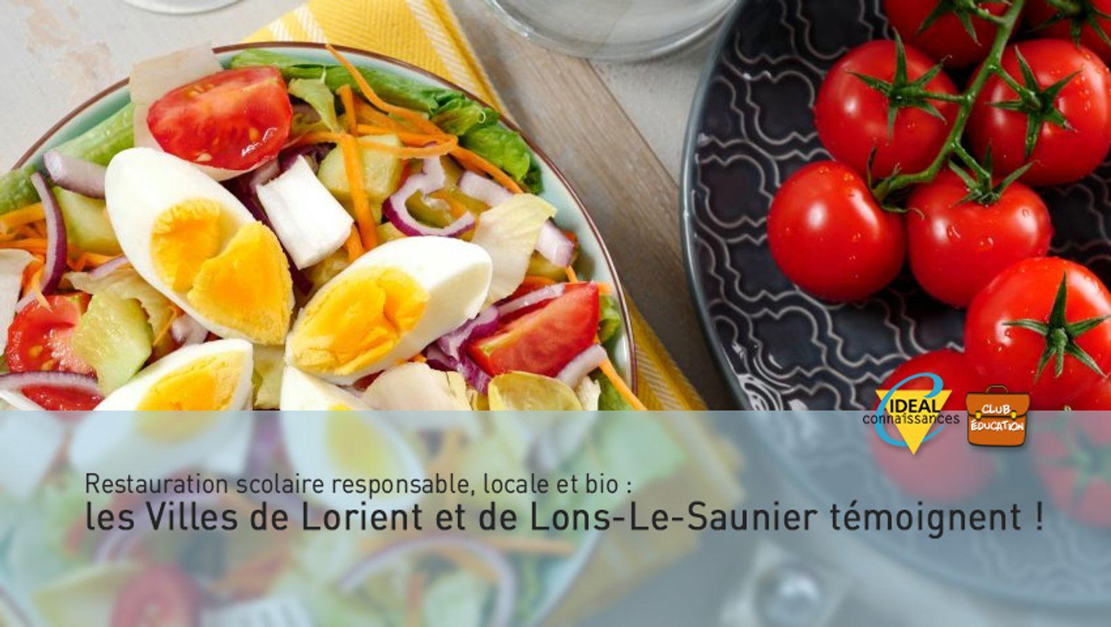 Restauration scolaire responsable, locale et bio: les Villes de Lorient et de Lons-Le-Saunier témoignent !