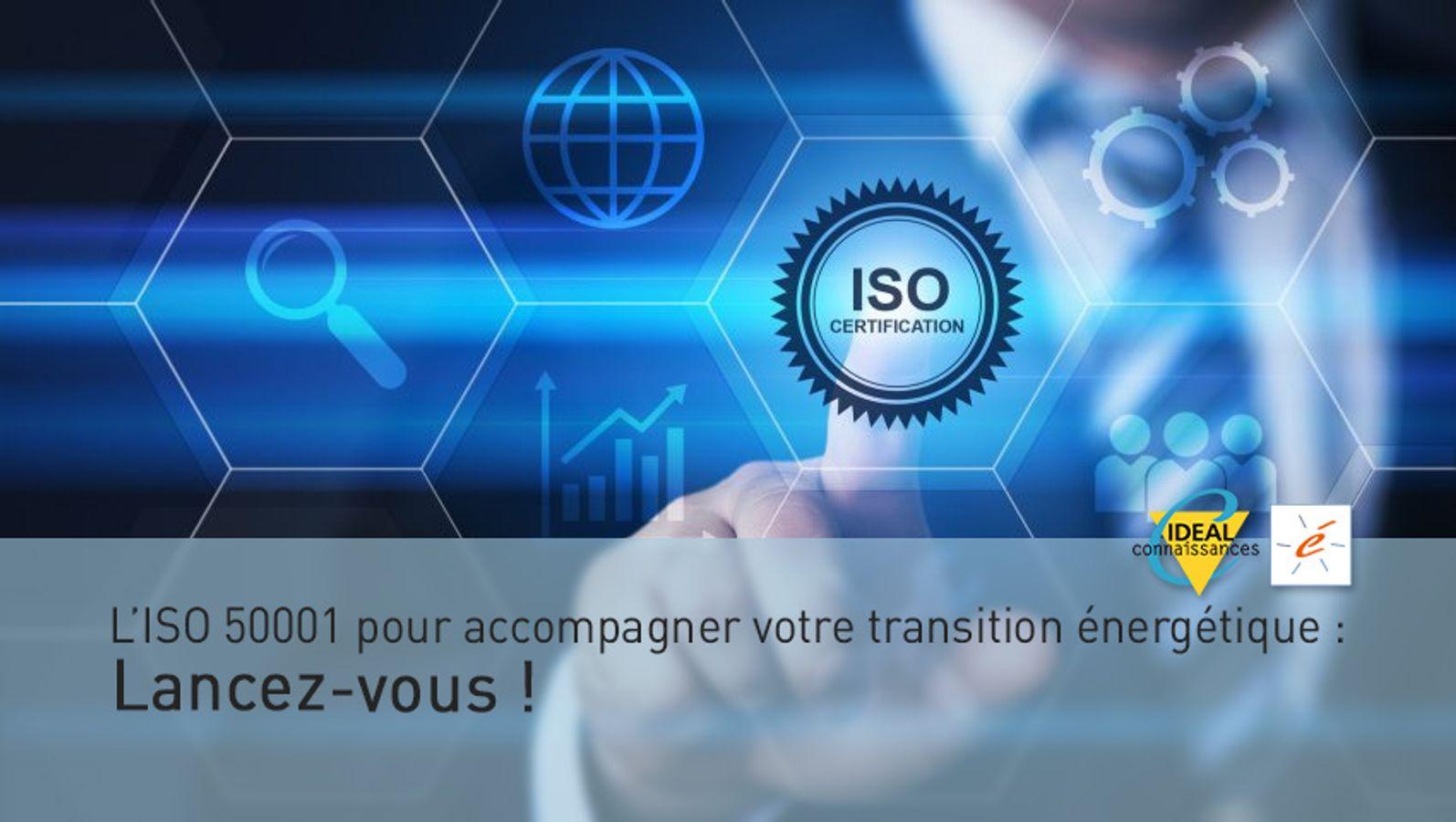 L'ISO 50001 pour accompagner votre transition énergétique : Lancez-vous !