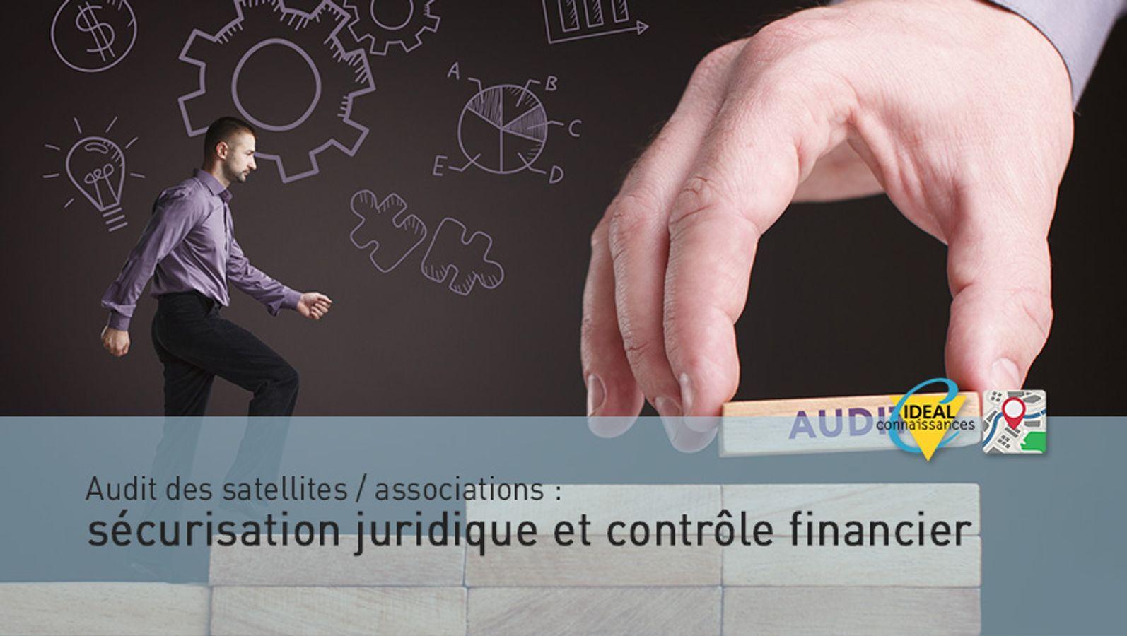Audit des satellites / associations: sécurisation juridique et contrôle financier