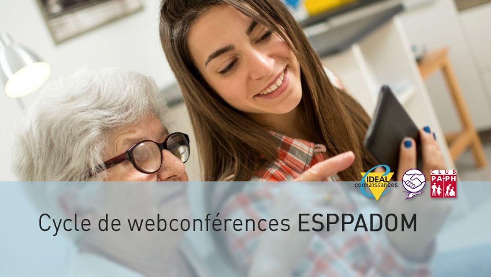 Cycle de webconférences ESPPADOM - Module 3