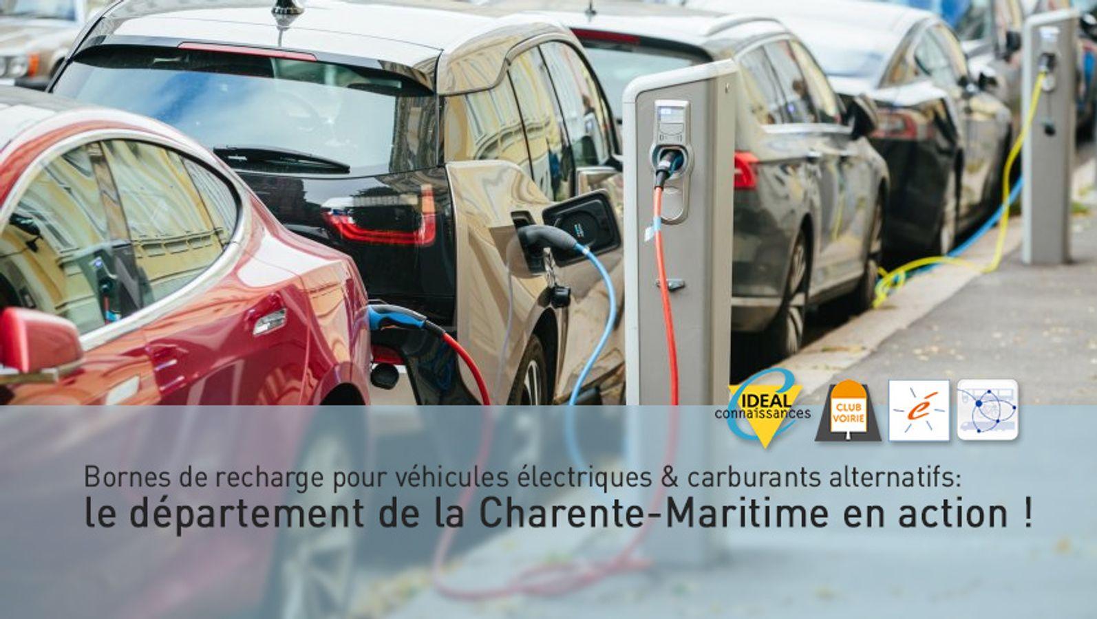 Bornes de recharge pour véhicules électriques & carburants alternatifs: le département de la Charente-Maritime en action !