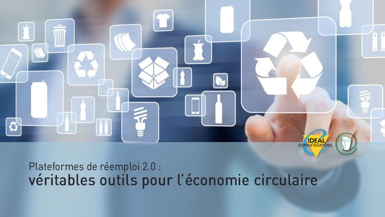 Plateformes de réemploi 2.0 : véritables outils pour l'économie circulaire
