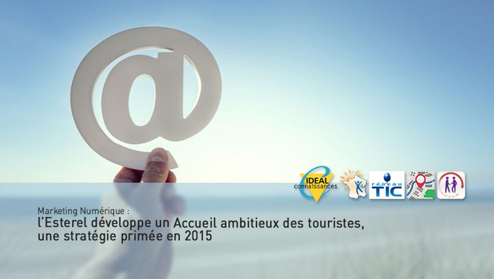 Marketing Numérique : l'Esterel développe un Accueil ambitieux des touristes, une stratégie primée en 2015