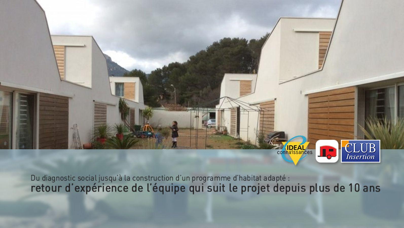 Du diagnostic social jusqu'à la construction d'un programme d'habitat adapté : retour d'expérience de l'équipe qui suit le projet depuis plus de 10 ans.