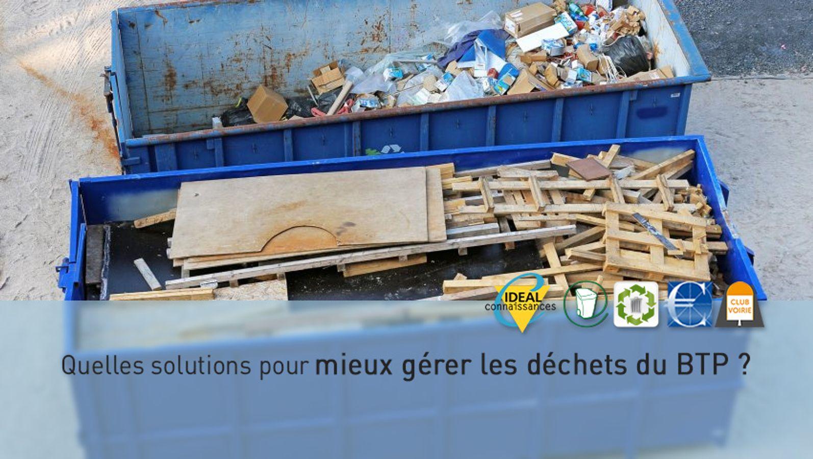 Quelles solutions pour mieux gérer les déchets du BTP ?