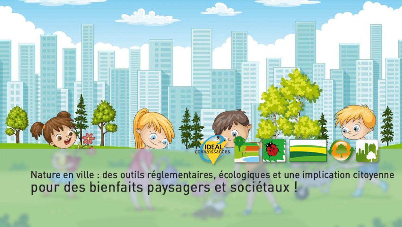 Nature en ville : des outils réglementaires, écologiques et une implication citoyenne pour des bienfaits paysagers et sociétaux !