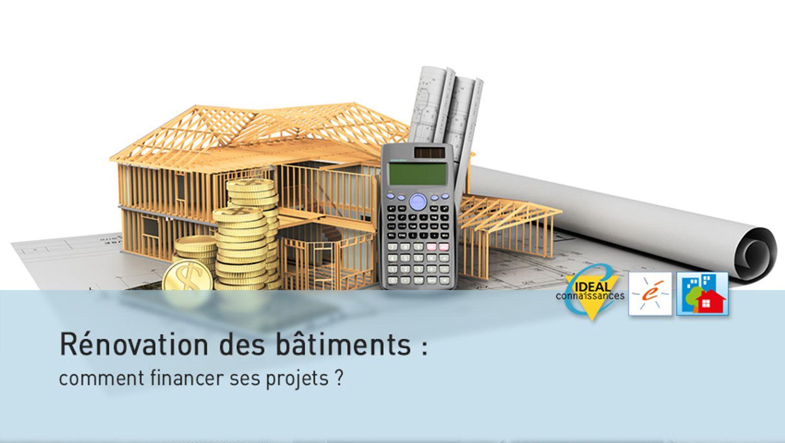 Rénovation des bâtiments : comment financer ses projets ?