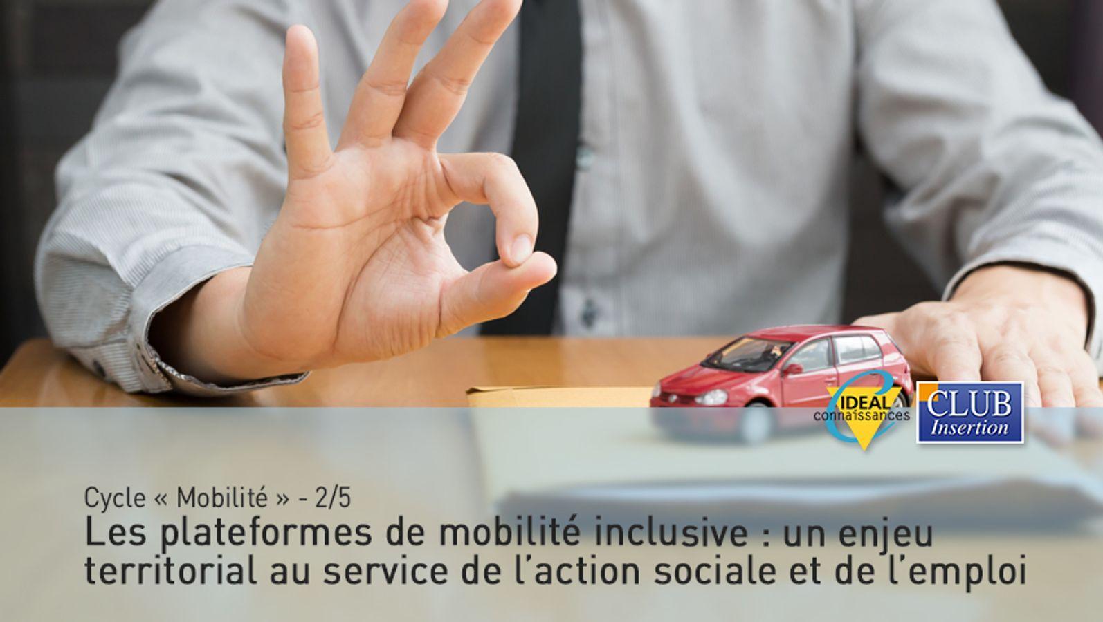Cycle « Mobilité » - 2/5 – Les plateformes de mobilité inclusive : un enjeu territorial au service de l'action sociale et de l'emploi