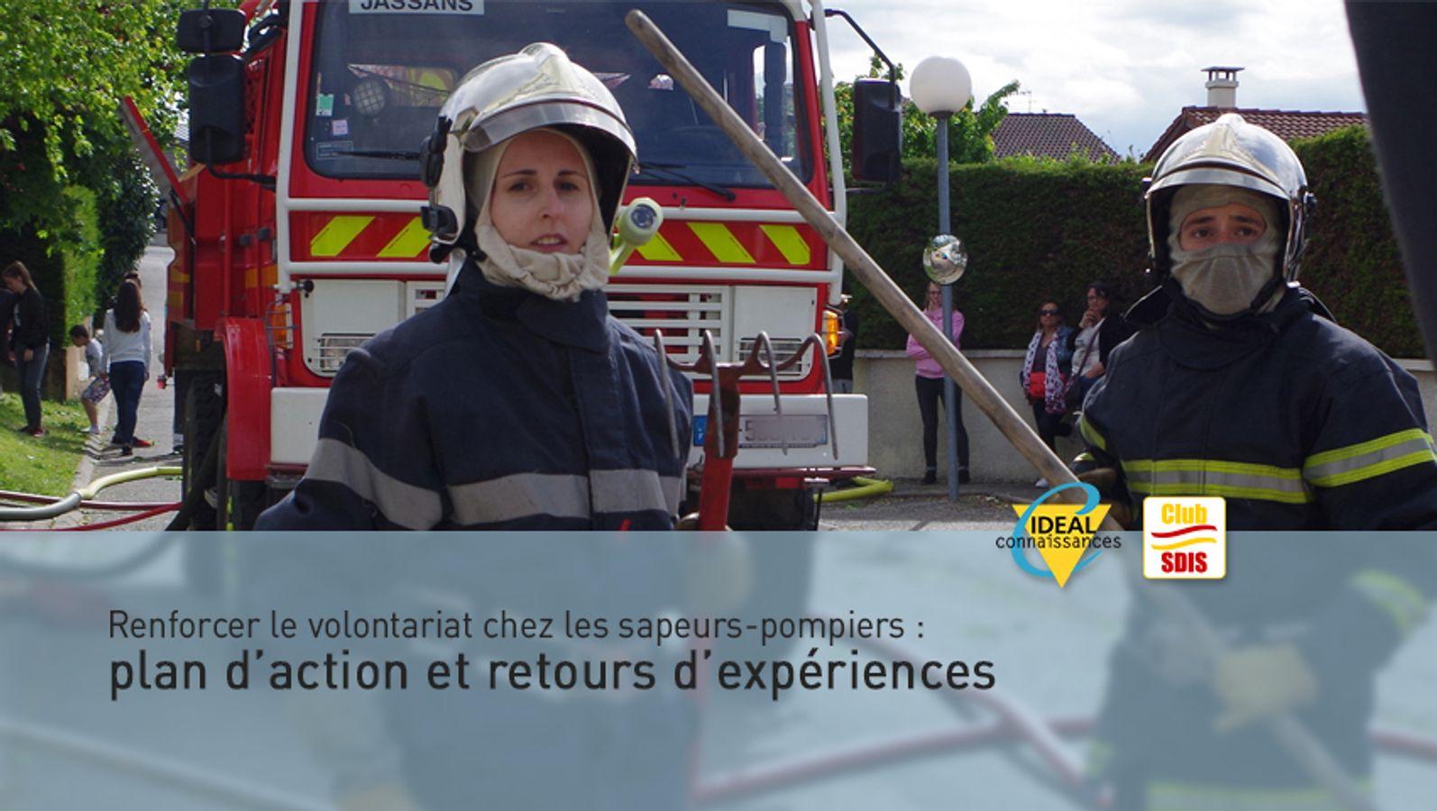 Renforcer le volontariat chez les sapeurs-pompiers : plan d'action et retours d'expériences