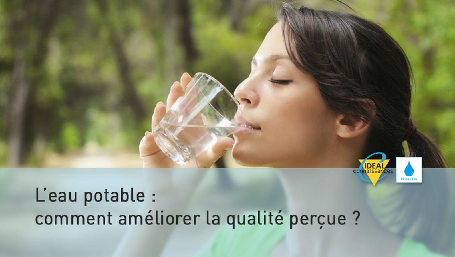 L'eau potable : Comment améliorer la qualité perçue ?