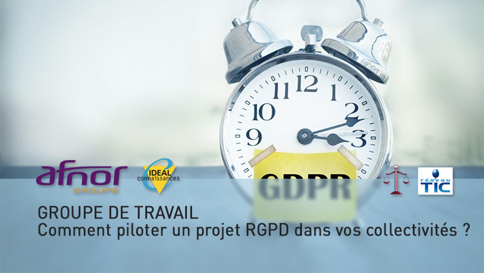 GROUPE DE TRAVAIL | Comment piloter un projet RGPD dans vos collectivités ?