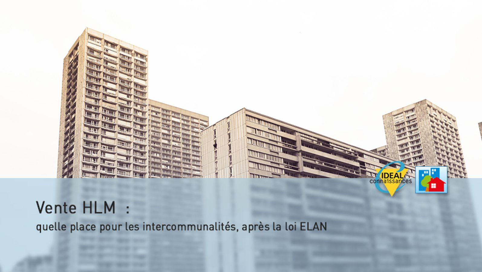 [Jeudis de l'habitat] Vente HLM  : quelle place pour les intercommunalités, après la loi ELAN ?