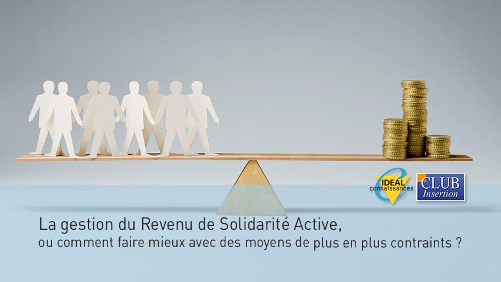 La gestion du Revenu de Solidarité Active, ou comment faire mieux avec des moyens de plus en plus contraints ?