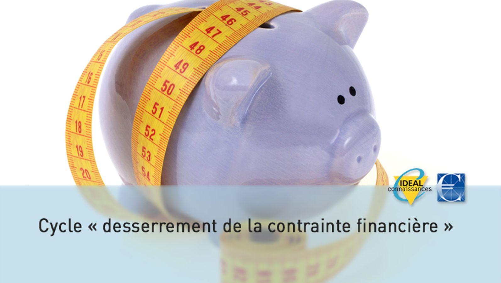 Cycle desserrement de la contrainte financière #1
