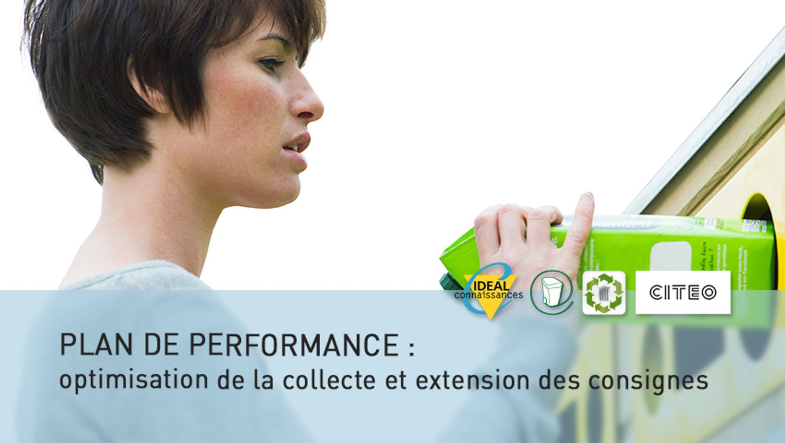 PLAN DE PERFORMANCE : optimisation de la collecte et extension des consignes