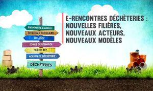 E-Rencontres déchèteries - Séance plénière d'ouverture - Loi AGEC : quelles conséquences pour la gestion des déchèteries ?